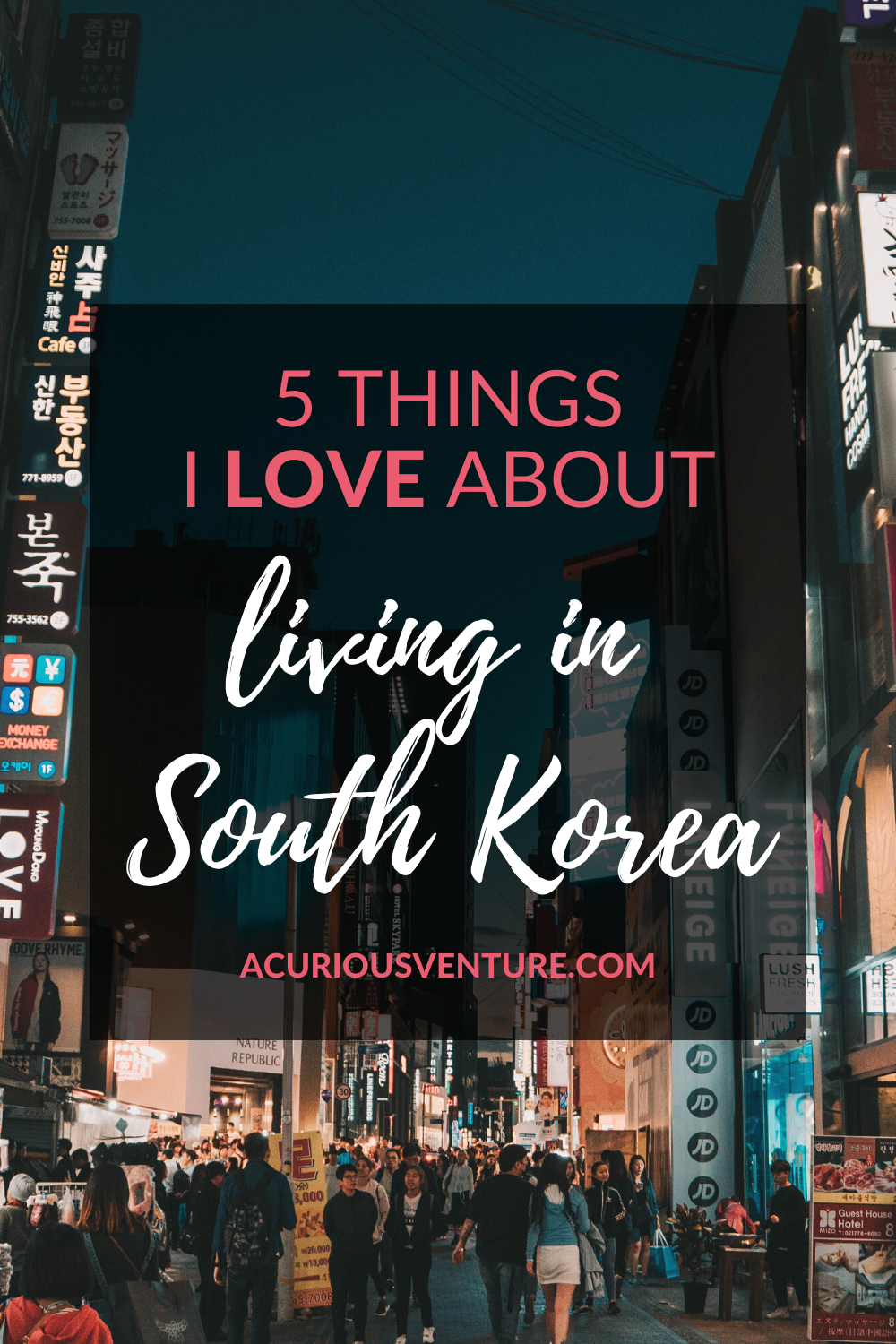 5 Things I Love About Living In South Korea Living In Korea Korea Travel My Love