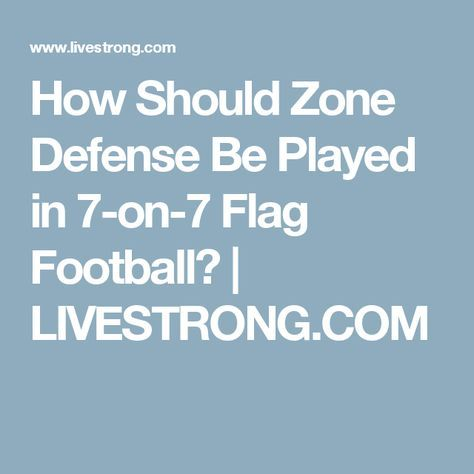 How Should Zone Defense Be Played In 7 On 7 Flag Football