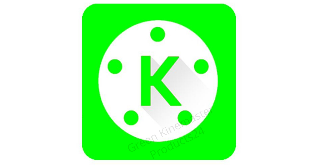 Green KineMaster Pro Apk Free Download( March 2020