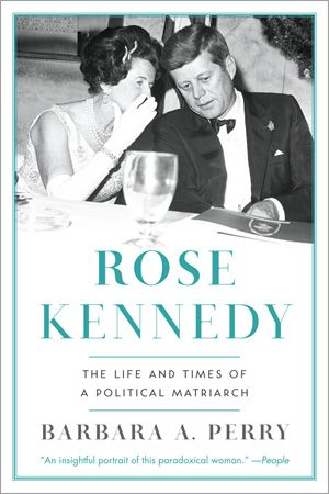 Rose Kennedy, Barbara A. Perry, (Paperback) Autumn 2014