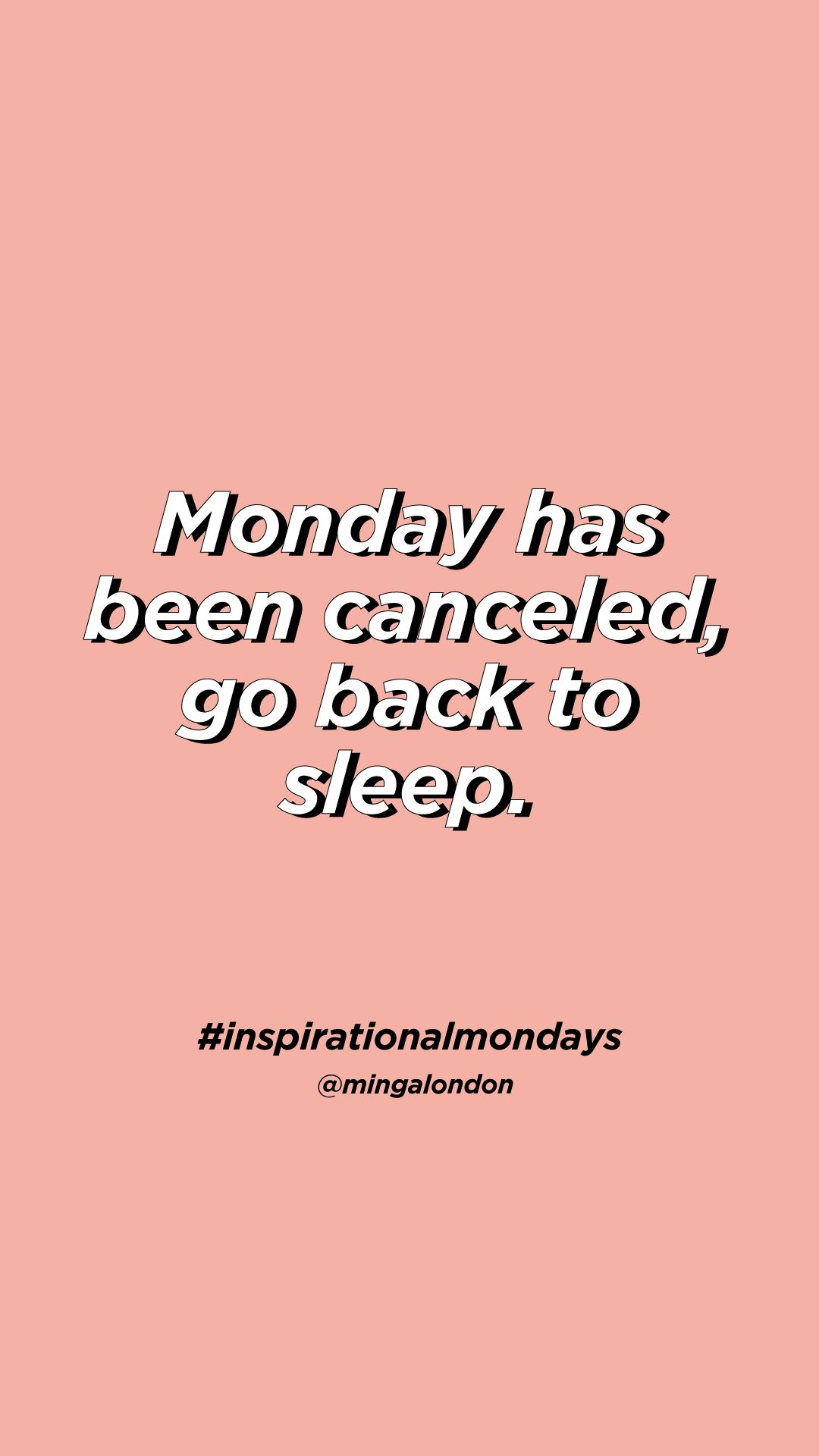 Monday Has Been Canceled Go Back To Sleep Minga London Fashion Quotes Inspirational Inspirational Quotes Funny Minion Quotes