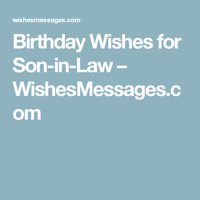 Sons 1st Birthday Quotes: Birthday Wishes For Son-in-Law