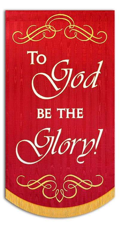To God Be The Glory With Scrolls Church Banners Designs
