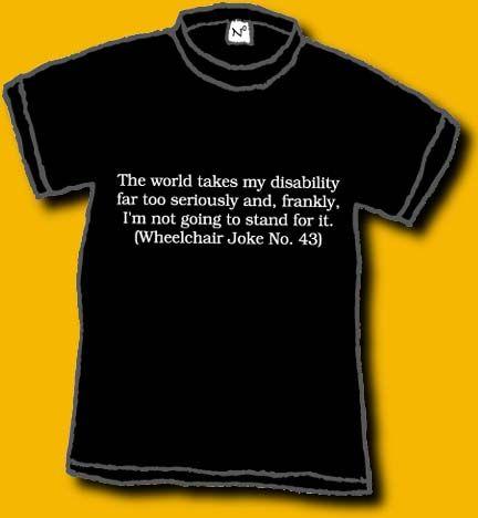 Wheelchair Joke Shirt Image Large Joke Shirts Wheelchair Disability Quotes