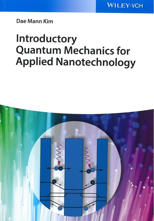 Introductory quantum mechanics for applied nanotechnology / Dae Mann Kim