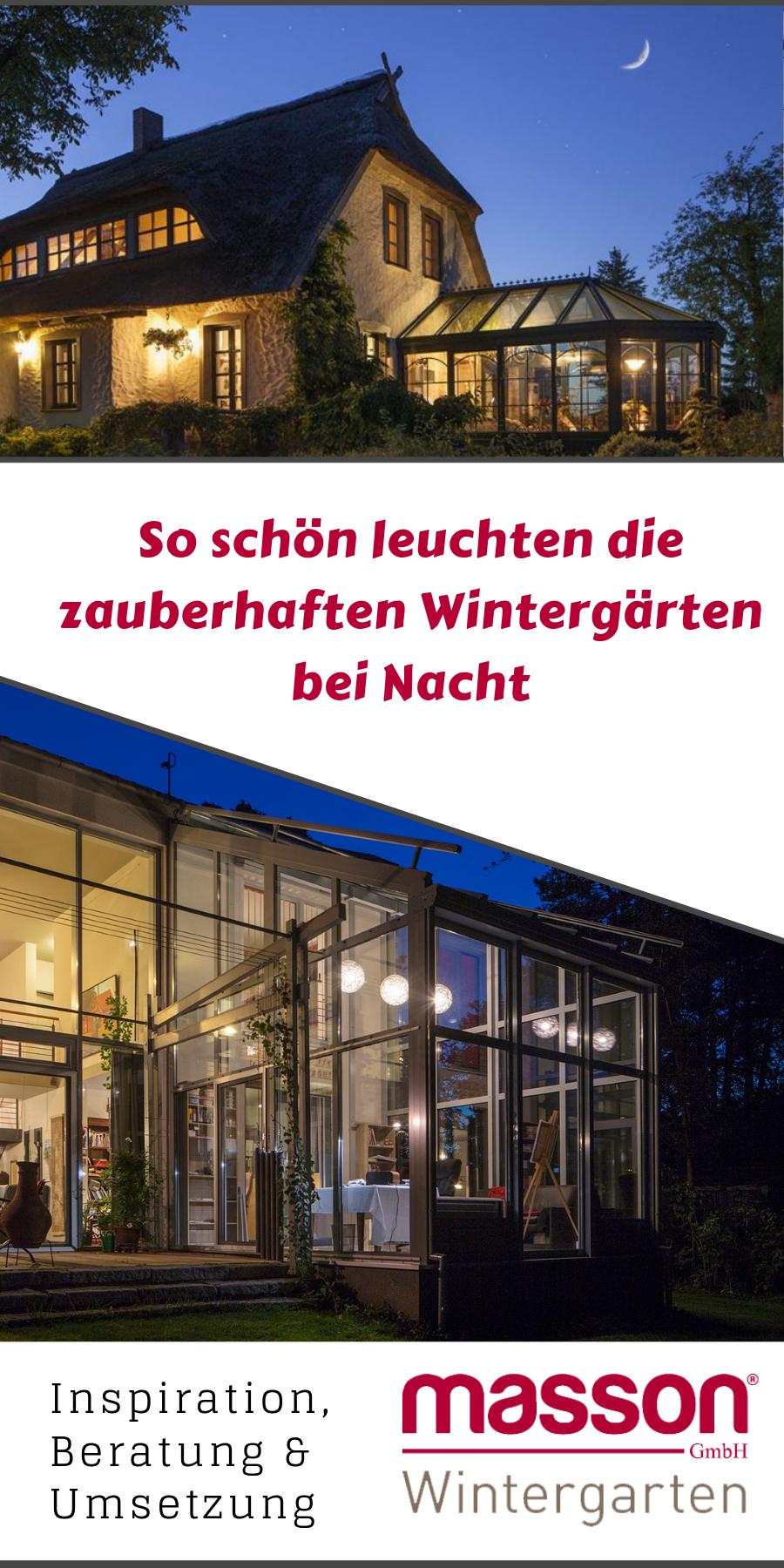 Mit Cleverer Beleuchtung Wird Der Wintergarten Zum Wahren Hingucker Massonwintergarten Traumhaus Wintergarten Terrassendach Garten