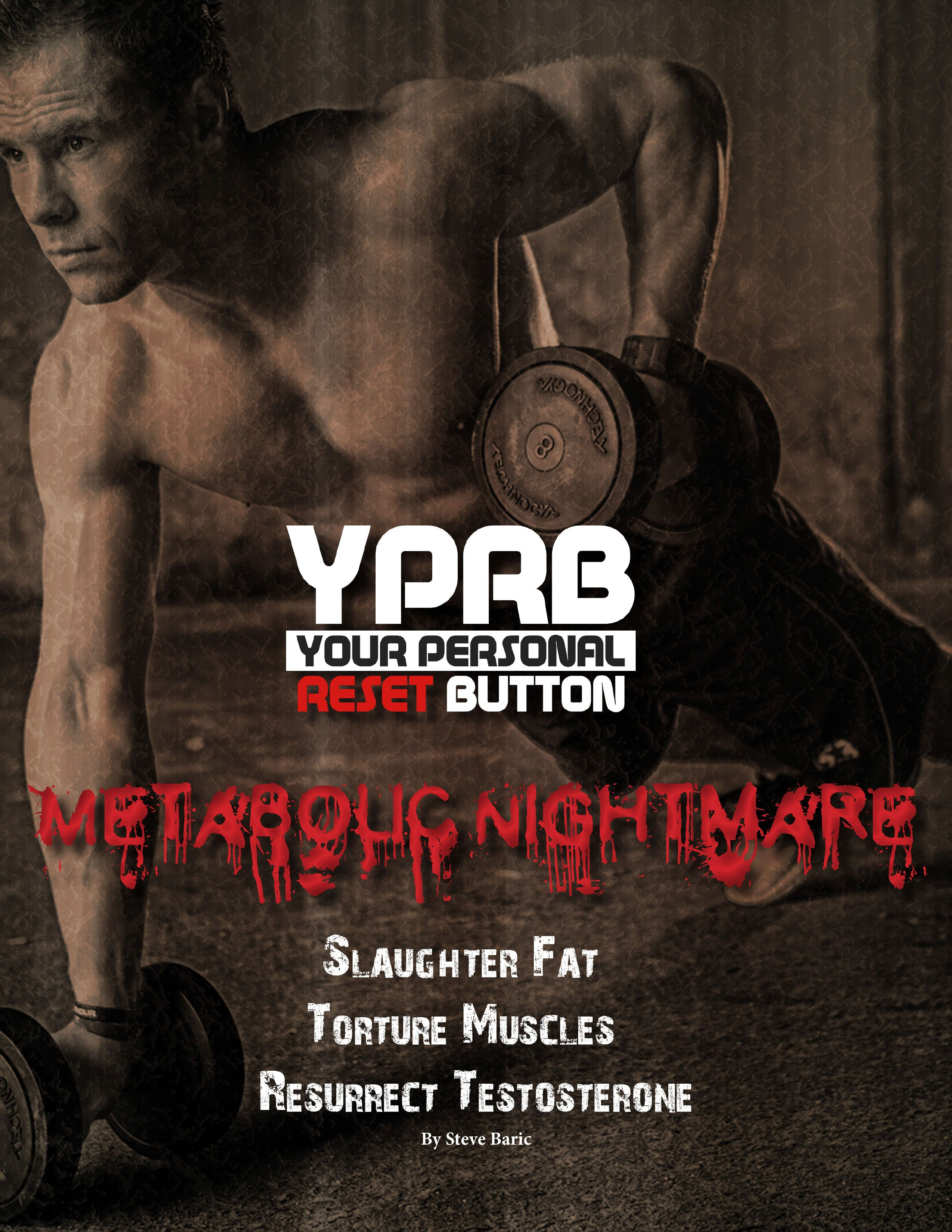 This is the YPRB Metabolic Nightmare. We've taken the ...