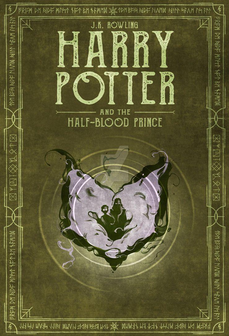 Harry Potter Book 6 By Chrisables Deviantart Com On Deviantart Harry Potter Book Covers Harry Potter Poster Harry Potter Art