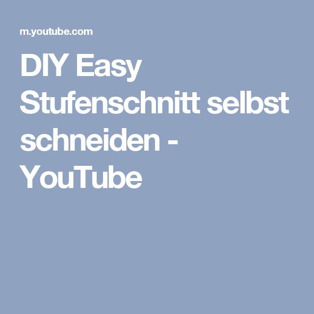 Diy Easy Stufenschnitt Selbst Schneiden Youtube Haare