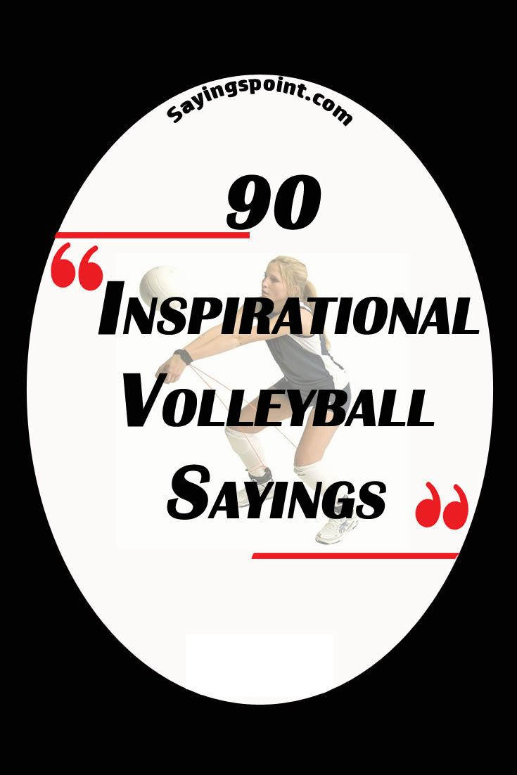 Volleyball Sayings Inspirational Volleyball Quotes Volleyball Quotes Volleyball Inspiration