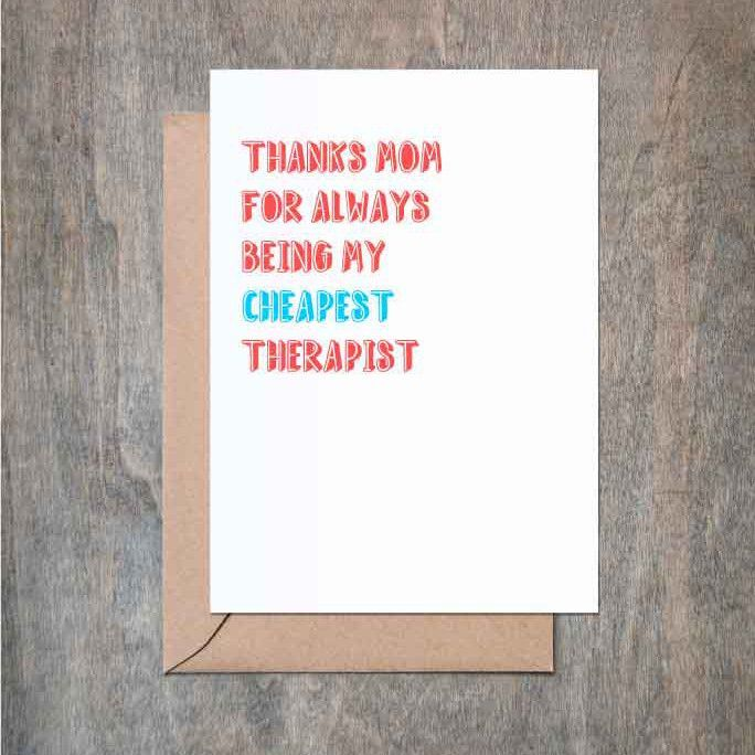 Thanks For Being My Cheapest Therapist Card Funny Mothers Day Mother Birthday
