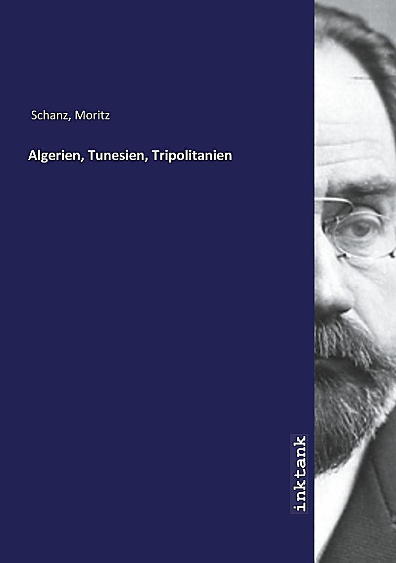 Algerien Tunesien Tripolitanien Moritz Schanz Kartoniert Tb