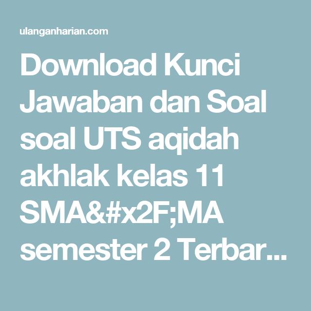 Download Kunci Jawaban Dan Soal Soal Uts Aqidah Akhlak Kelas 11 Sma X2f Ma Semester 2 Terbaru Dan Terlengkap Ulanganhari Bahasa Bahasa Indonesia Bahasa Arab