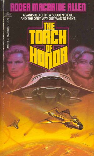 The Torch of Honor  Authors: Roger MacBride Allen Year: 1985-02-00 Publisher: Baen  Cover: Alan Gutierrez