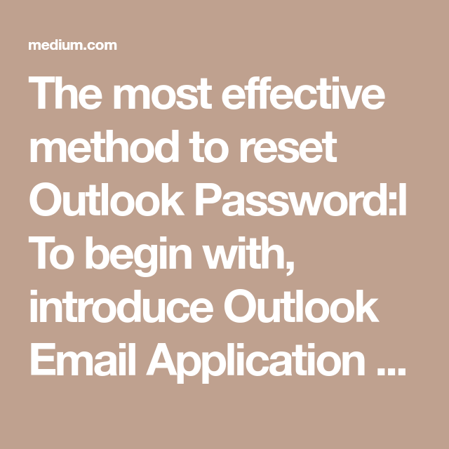 The most effective method to reset Outlook Passwordl To