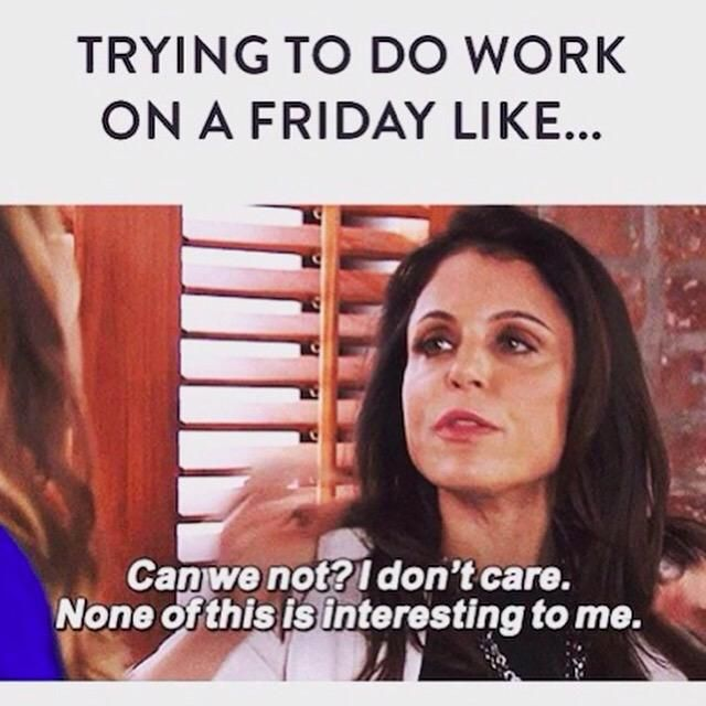 Bethenny Frankel On Twitter Working For The Weekend Tgif Rhony Http T Co Vdshrllplm Tgif Funny Funny Picture Quotes Ecards Funny