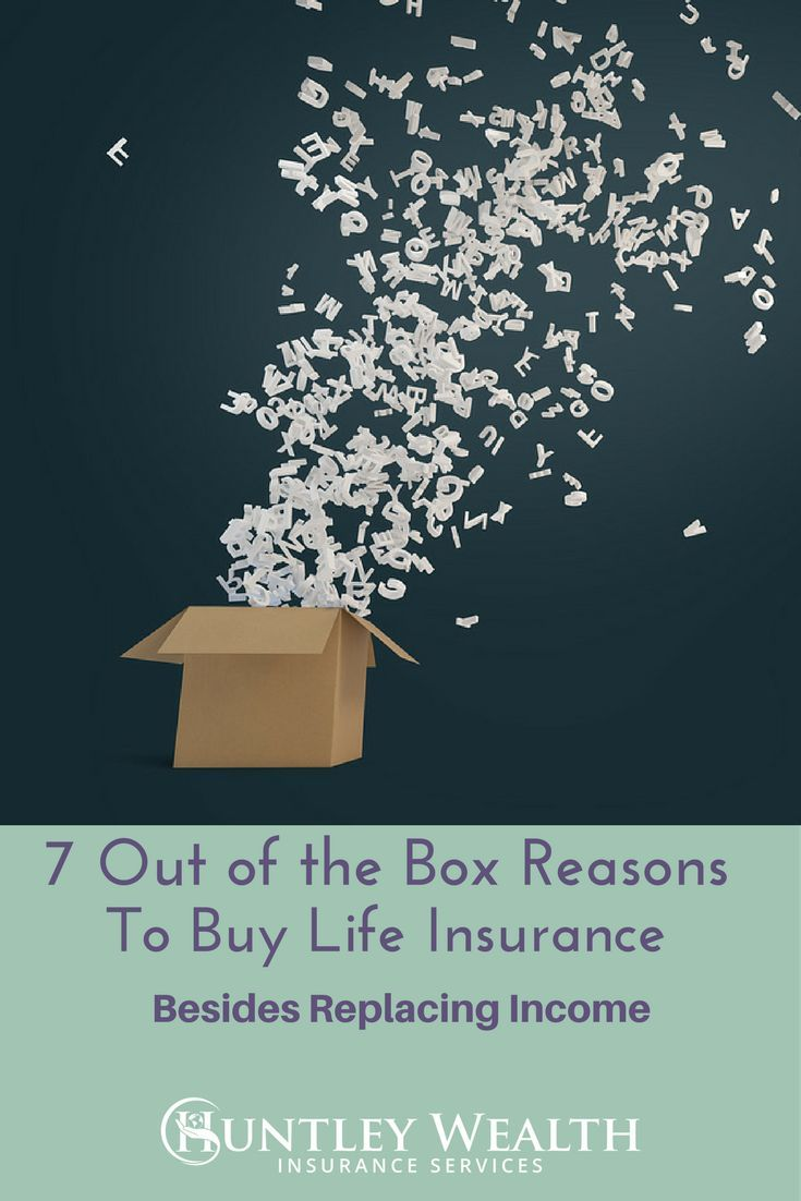 7 Reasons Why You Should Buy Life Insurance Besides Replacing