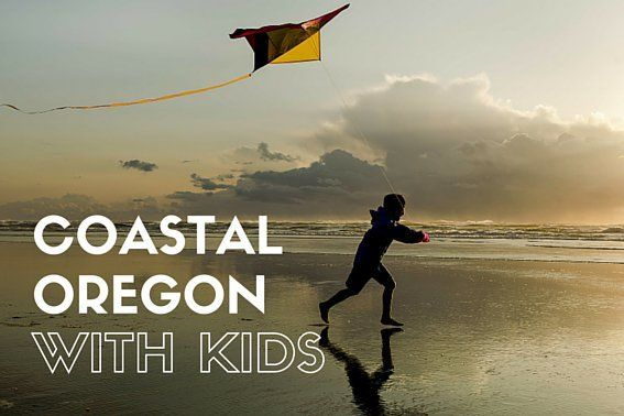 Top 5 Things To Do on the Oregon Coast with Kids