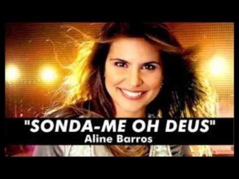 Sonda Me Aline Barros Youtube Musicas Gospel Para Ouvir