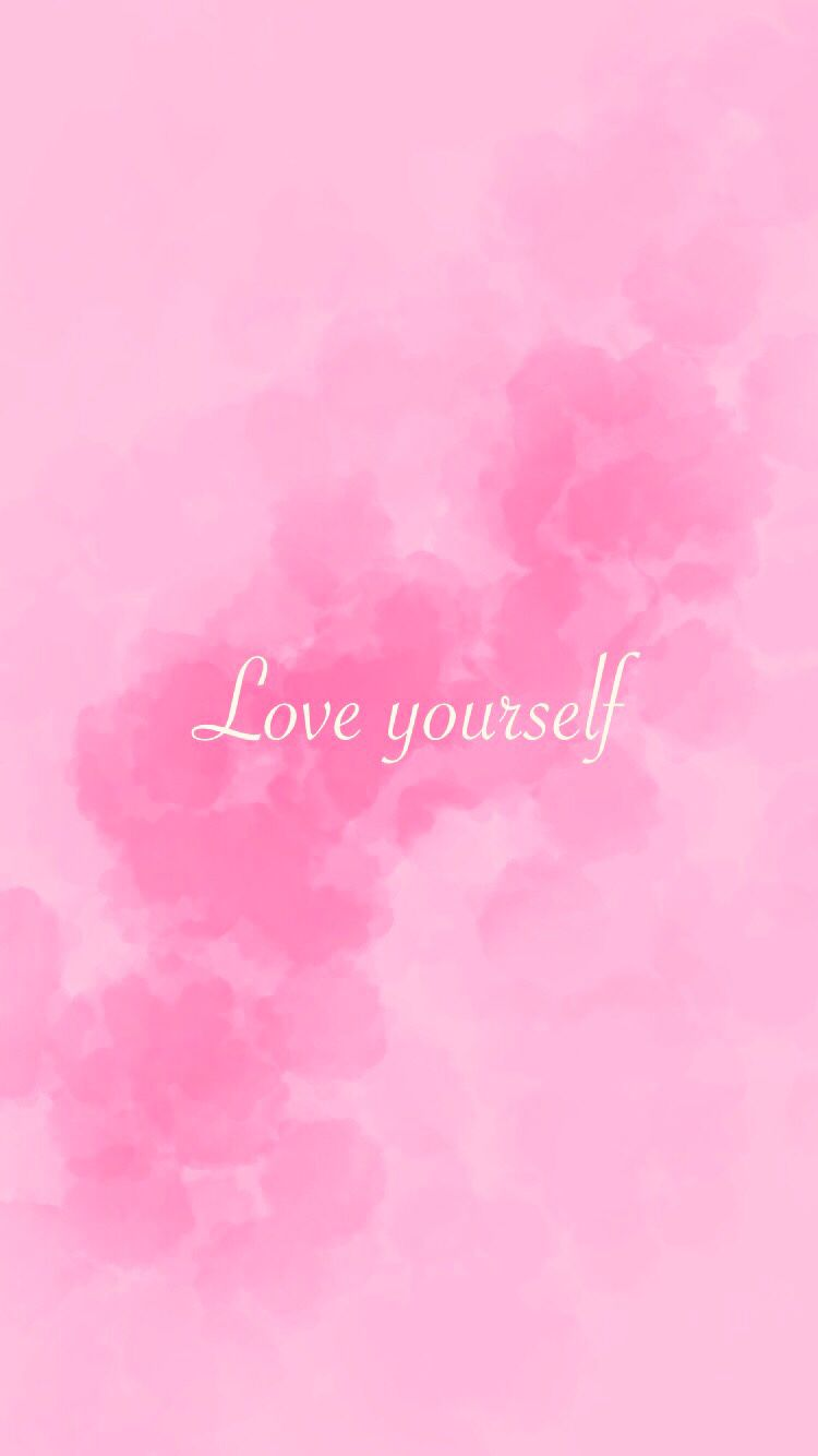 Love Yourself Cellphone Background Cute Wallpapers Love You