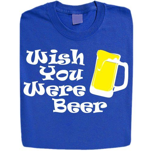 Stabilitees Funny Drinking Wish You Were Beer Mens T Shirts Royal Blue X-Large ...