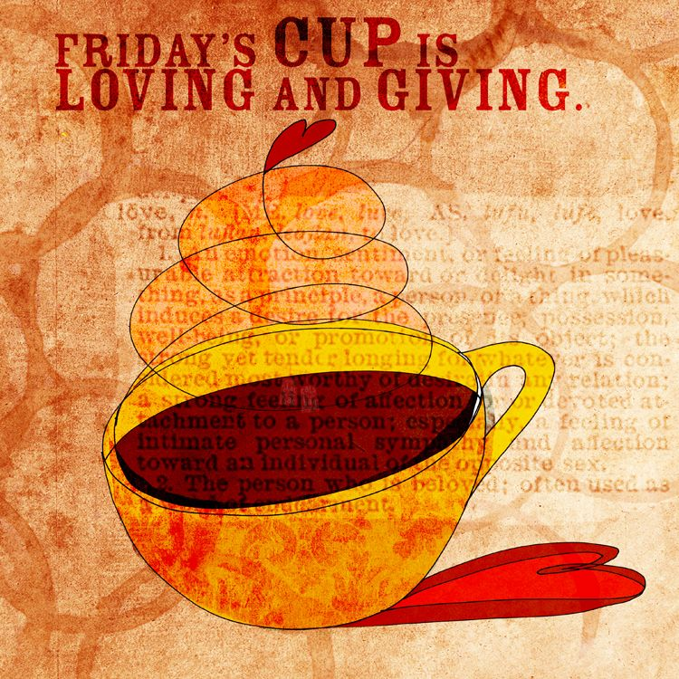 Friday S Cup Is Loving And Giving 3 What My Coffee Says To Me October 5th Cheers To Friday And A Long Thanksgiving We My Coffee Beautiful Coffee Coffee Art