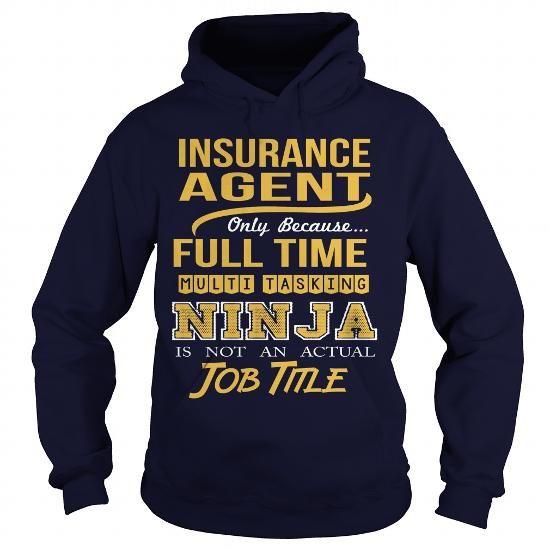 Insurance Agent Only Because Full Time Multi Tasking Ninja Is Not