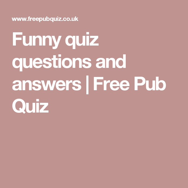 Funny Quiz Questions And Answers