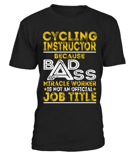 Cycling Instructor Badass Job Shirts Cycling Instructor Because