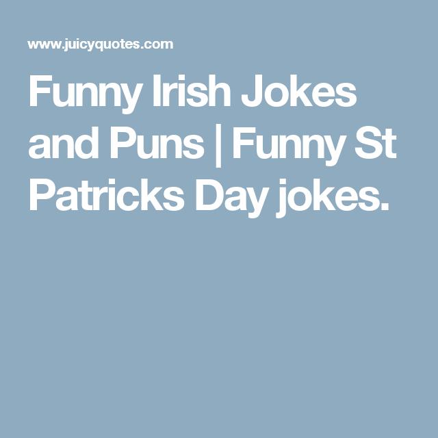 Funny Irish Jokes and Puns | Funny St Patricks Day jokes.