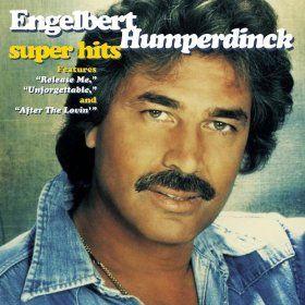 Super Hits Engelbert Humperdinck Mp3 Downloads With Images