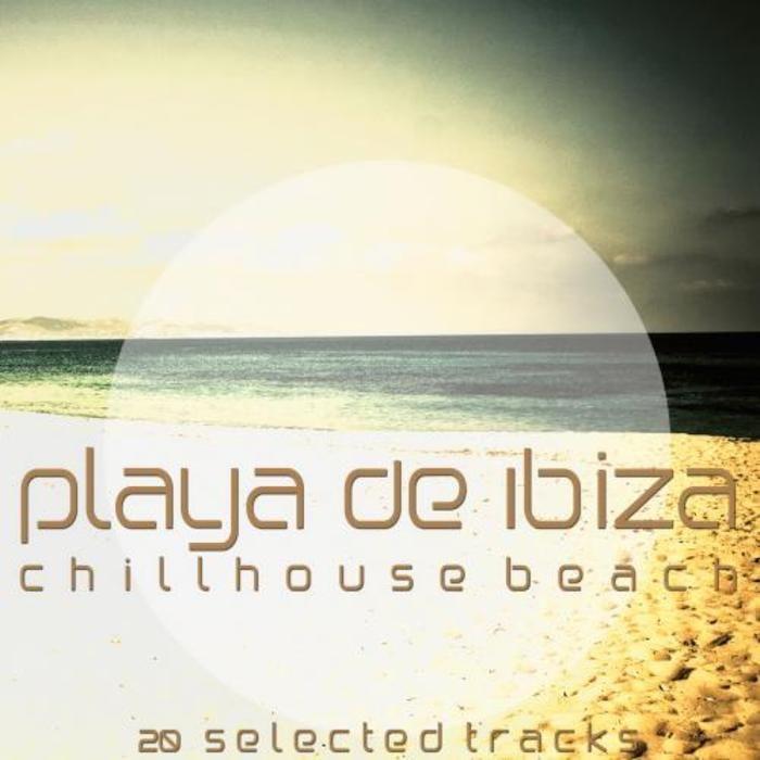 VA – Playa de Ibiza (Chillhouse Beach) » Minimal Freaks