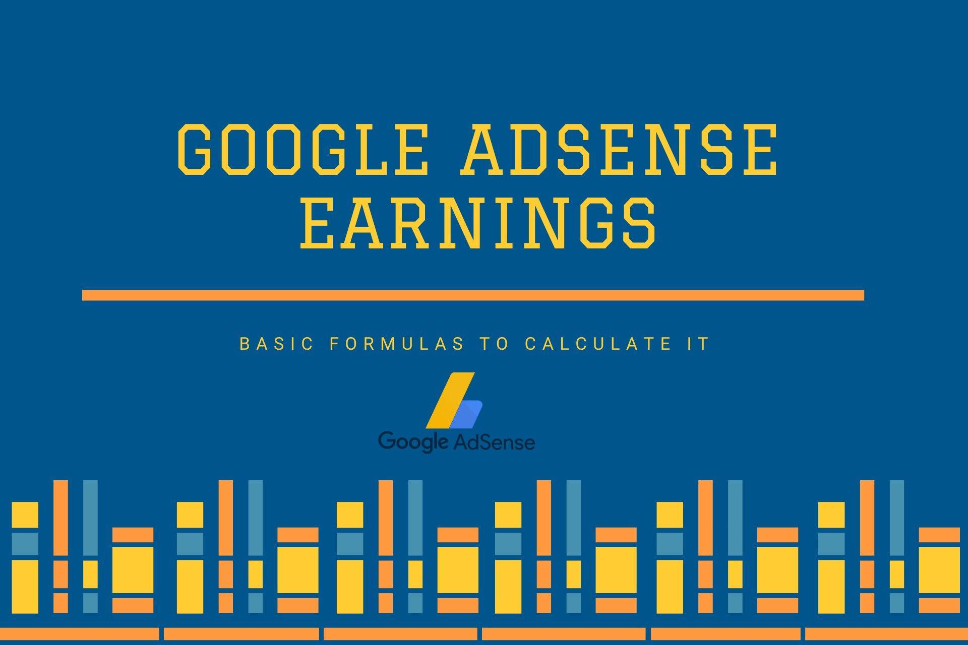 Google AdSense Earnings in 2020 Basic Formulas to