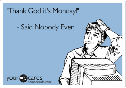 Image result for monday sucks