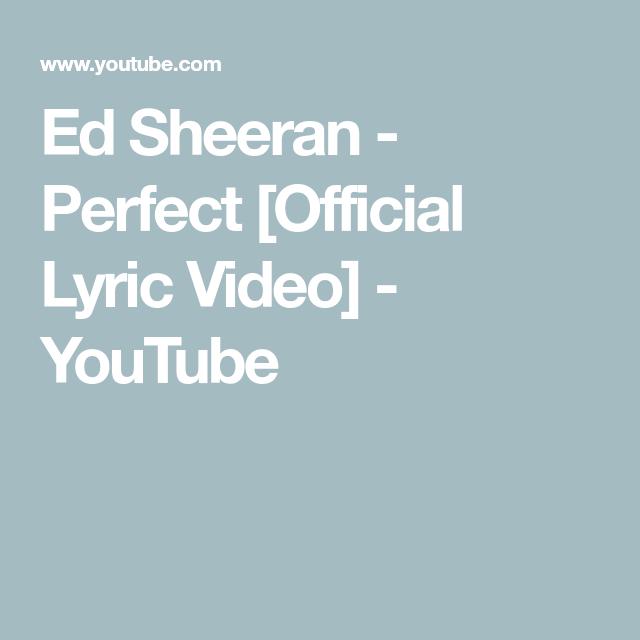 cfa7d353430a8 Ed Sheeran - Perfect  Official Lyric Video  - YouTube