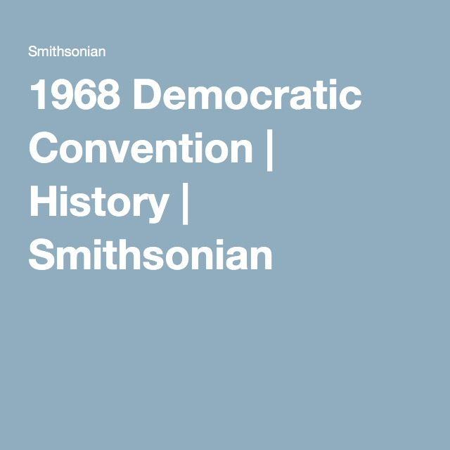 1968 Democratic Convention   History   Smithsonian