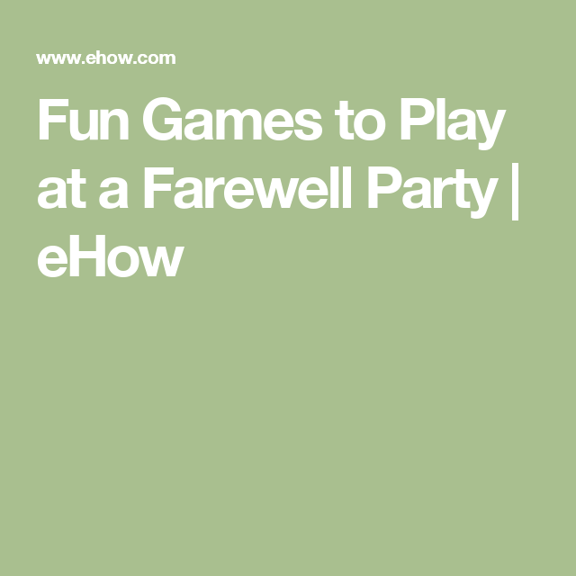 Fun Games To Play At A Farewell Party Ehow Com Fun Games For Adults Farewell Party Games Games For Senior Citizens
