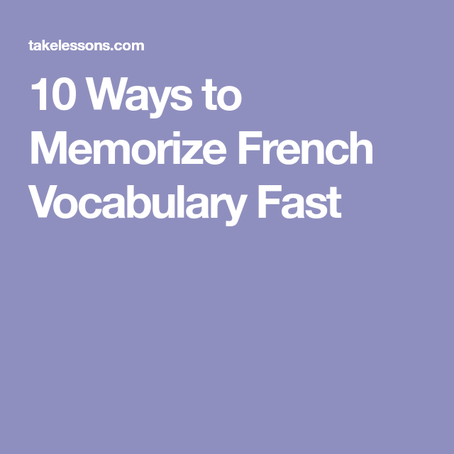 239 Dialogues En Francais French Conversations 10 Ways To Memorize French Vocabulary Fast How To Memorize Things French Vocabulary Learn French