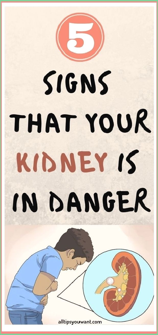 5 SIGNS THAT YOUR KIDNEY IS IN DANGER