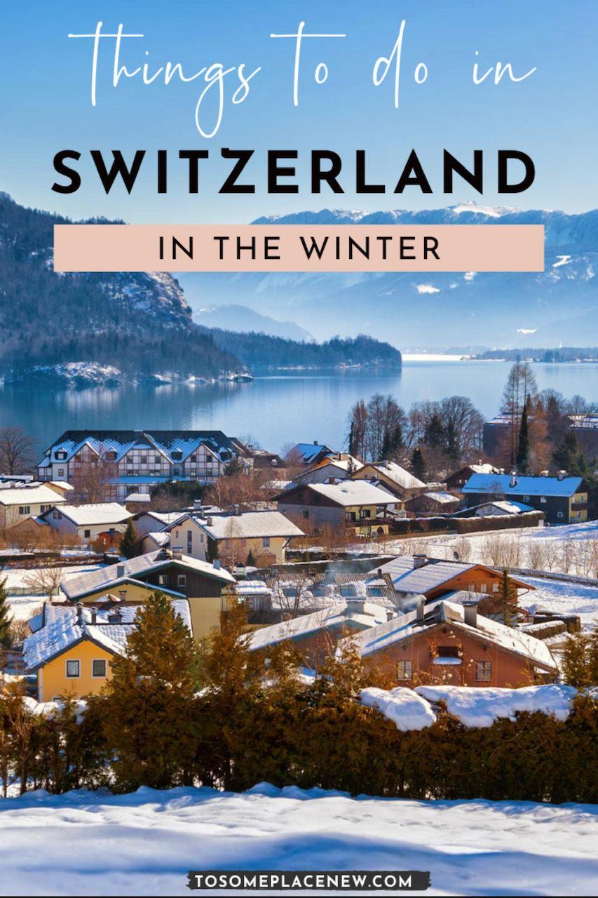 12 Absolute Best Places To Visit In Switzerland In Winter Switzerland In Winter Cool Places To Visit Switzerland Travel