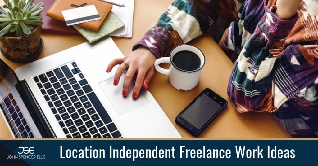 Location Independent Freelance Work Ideas With Images Freelance Business Small Business Marketing Plan Coaching Business