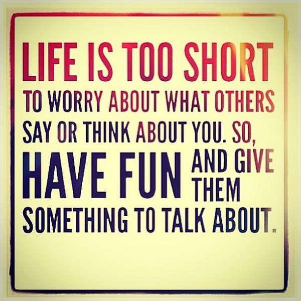 Have Fun Quotes Short