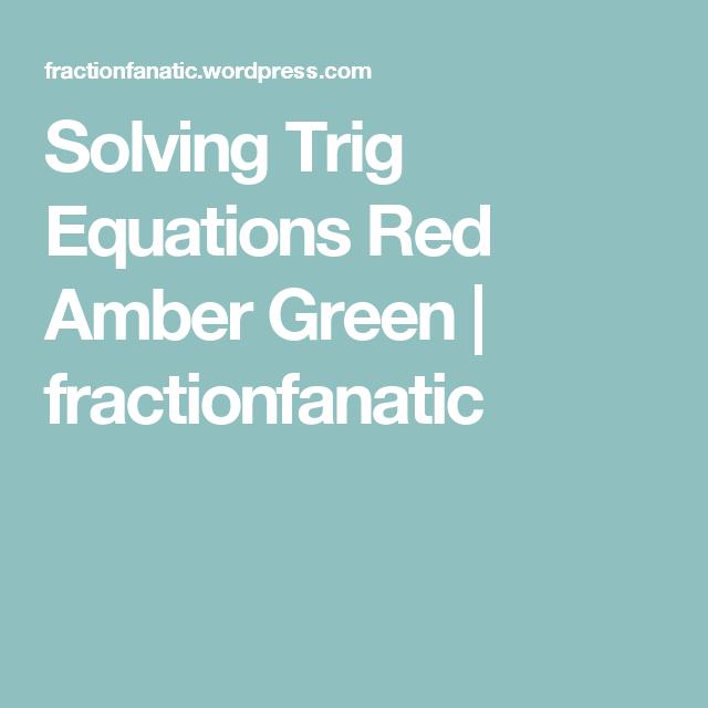Solving Trig Equations Red Amber Green | Equation, Trigonometry and Math