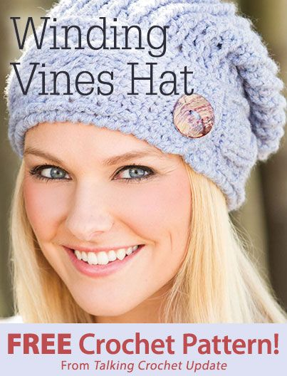 Winding Vines Hat Download from Talking Crochet newsletter. Click on ...