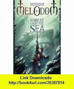 The Threat from the Sea (9780786950553) Mel Odom , ISBN-10: 0786950552  , ISBN-13: 978-0786950553 ,  , tutorials , pdf , ebook , torrent , downloads , rapidshare , filesonic , hotfile , megaupload , fileserve