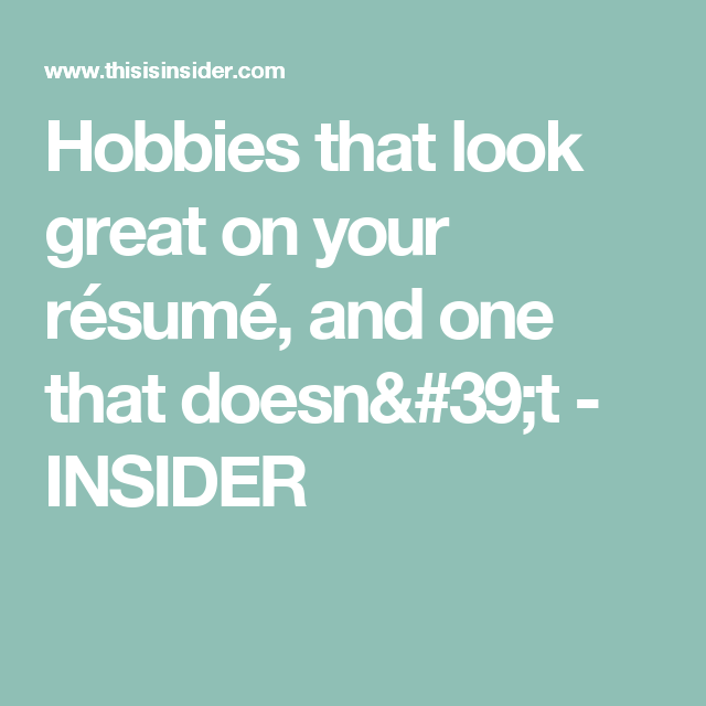 Hobbies For Resume Delectable 12 Hobbies That Look Great On Your Résumé And One That Doesn't