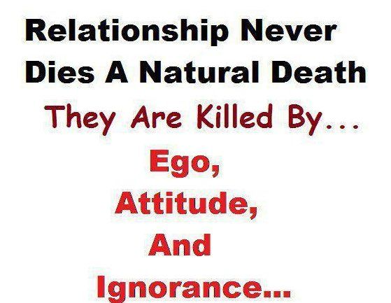 """Relationship never dies a ntaural death they are killed ..."
