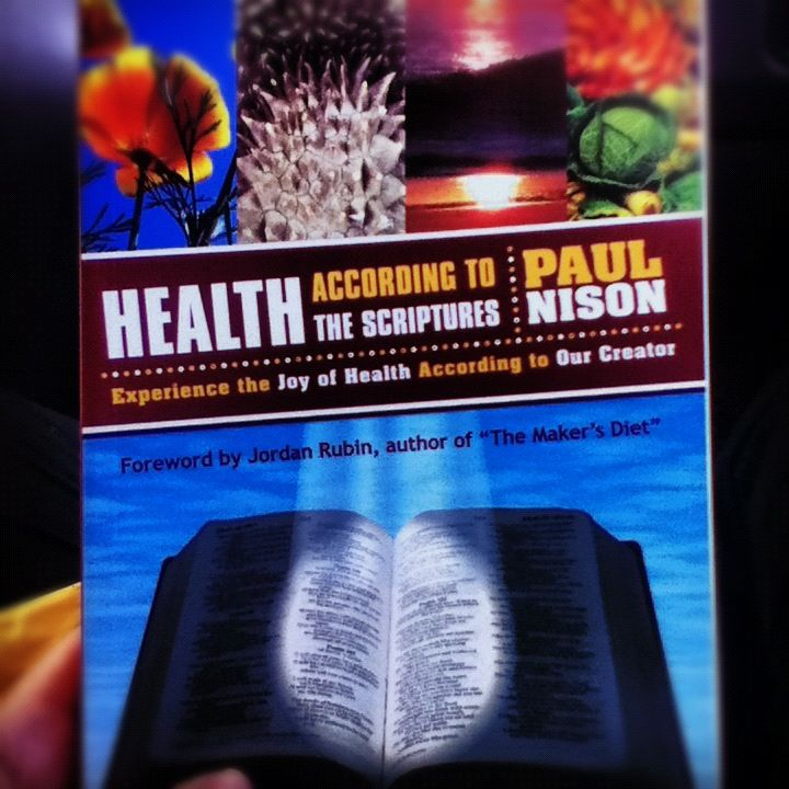 Just Arrived In The Mail Health According To The Scriptures By Paul Nison