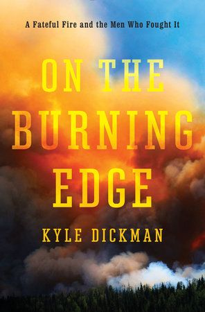 On the Burning Edge by Kyle Dickman