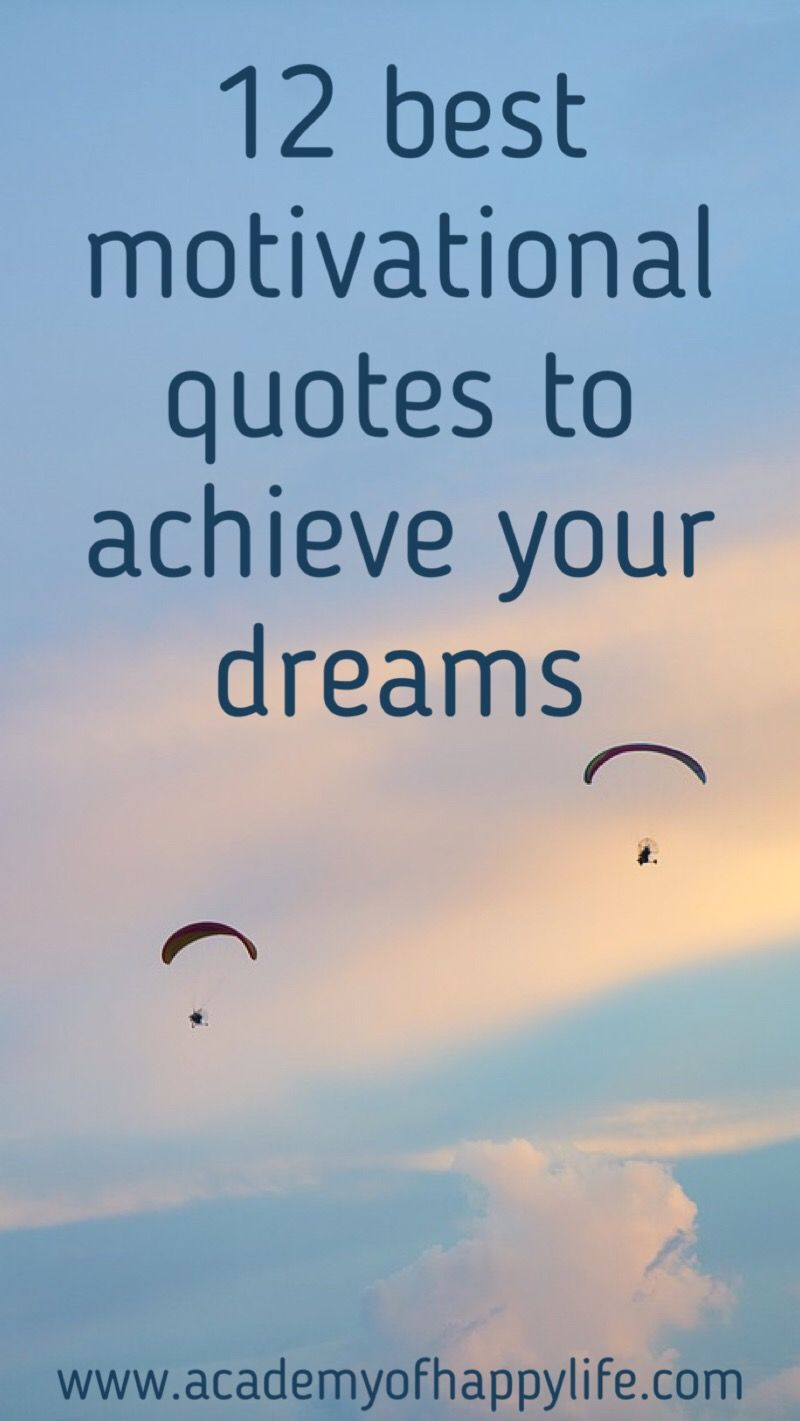 12 Best Motivational Quotes To Achieve Your Dreams Daily Motivation For You Be Successful